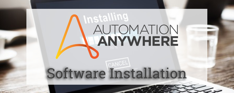 Automation Anywhere Software Installation Guide